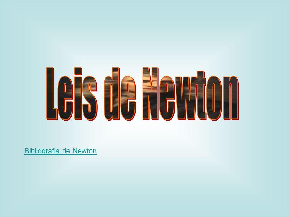 Leis de Newton Bibliografia de Newton