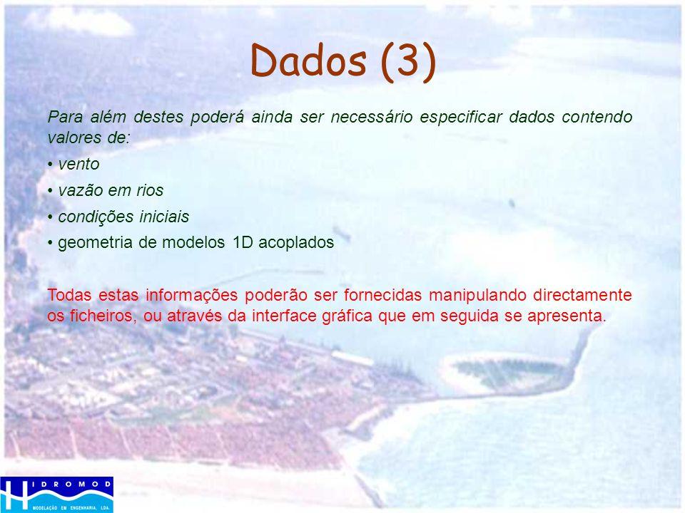Dados (3)Para além destes poderá ainda ser necessário especificar dados contendo valores de: vento.