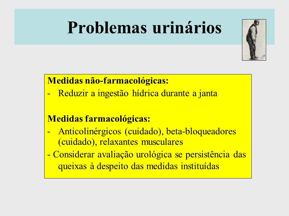 Problemas urinários Medidas não-farmacológicas: