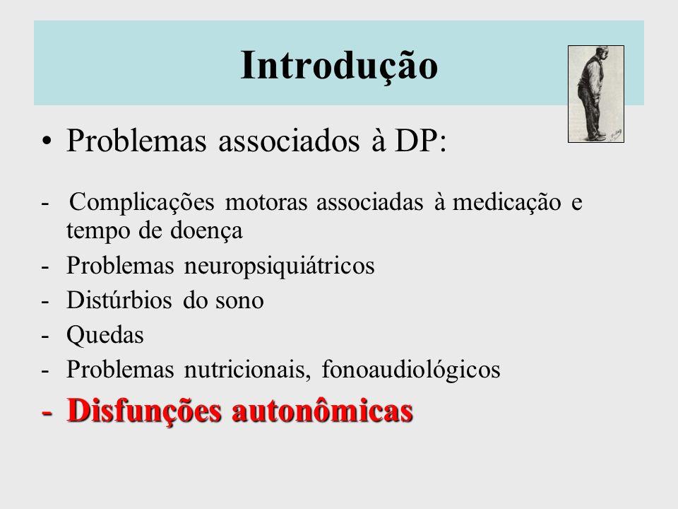 Introdução Problemas associados à DP: Disfunções autonômicas