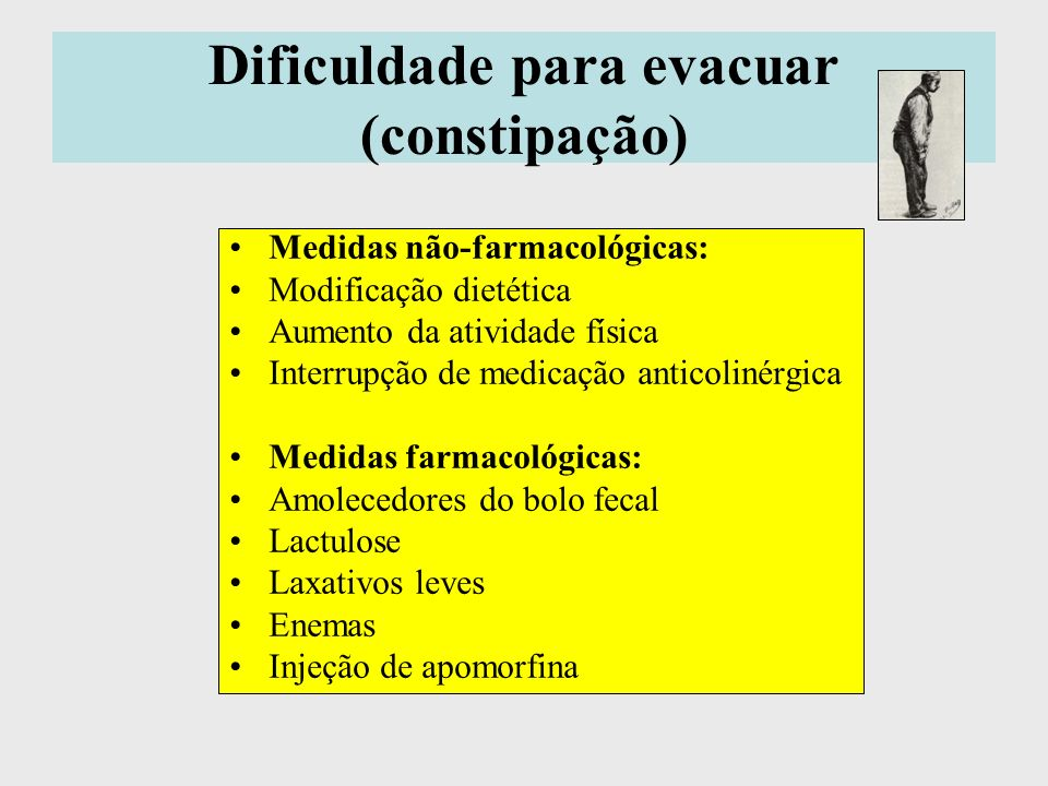 Dificuldade para evacuar (constipação)