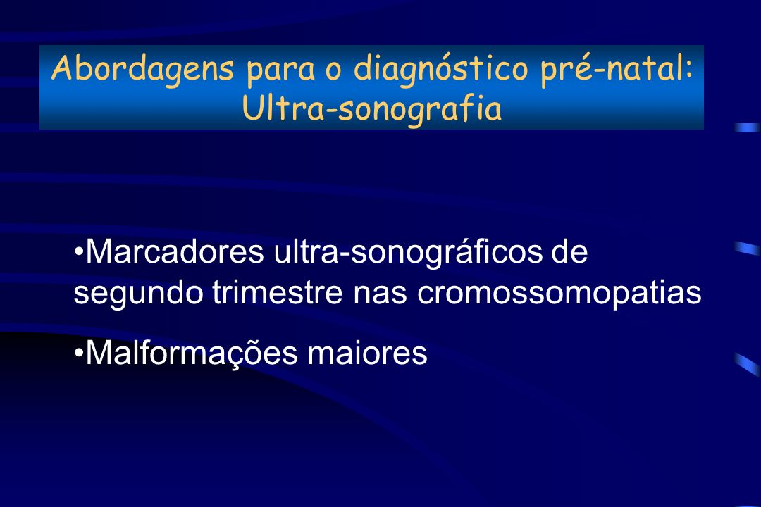 Abordagens para o diagnóstico pré-natal: Ultra-sonografia