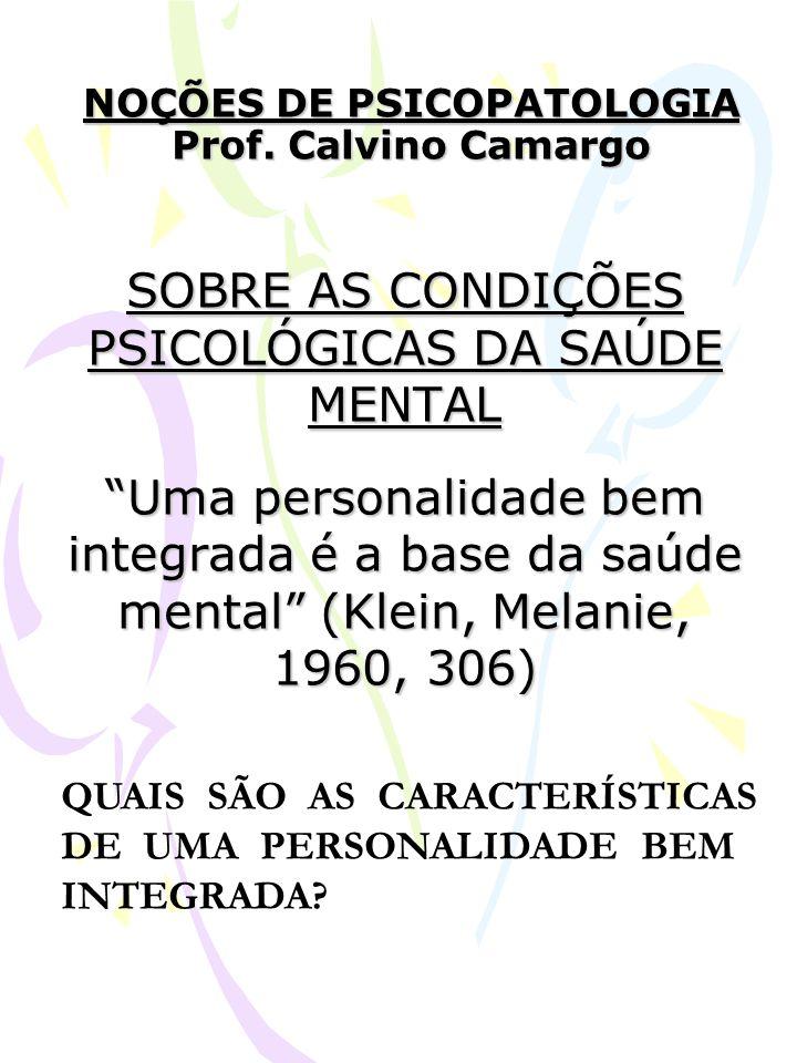 NOÇÕES DE PSICOPATOLOGIA Prof. Calvino Camargo