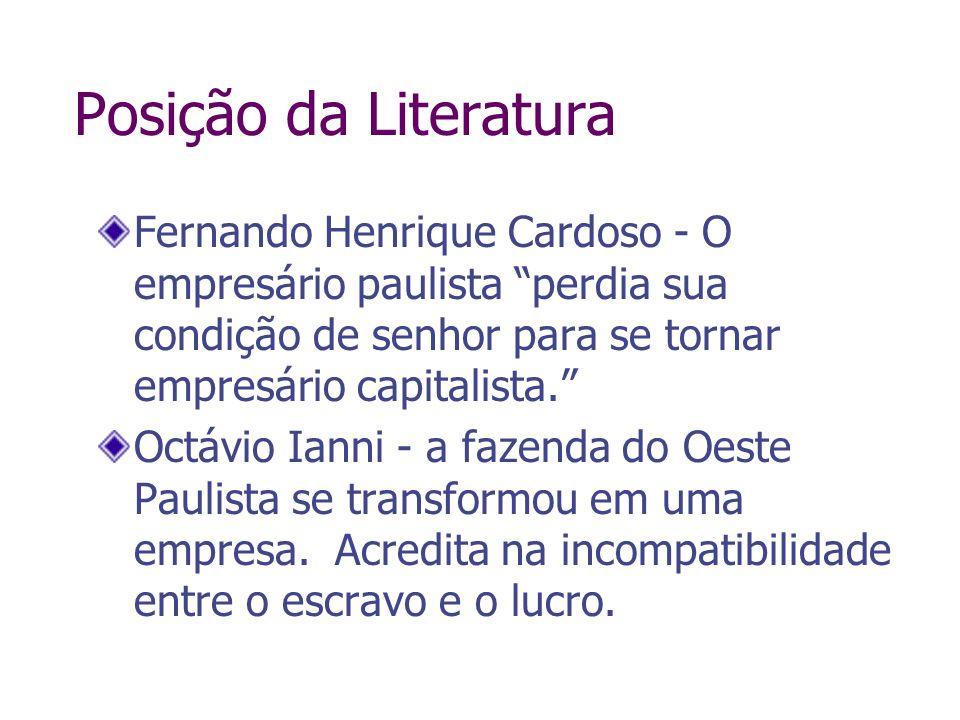 Posição da LiteraturaFernando Henrique Cardoso - O empresário paulista perdia sua condição de senhor para se tornar empresário capitalista.