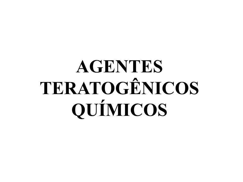 AGENTES TERATOGÊNICOS QUÍMICOS