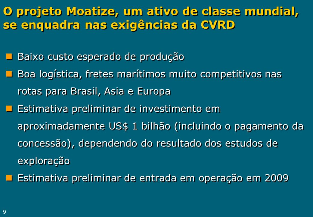 O projeto Moatize, um ativo de classe mundial, se enquadra nas exigências da CVRD