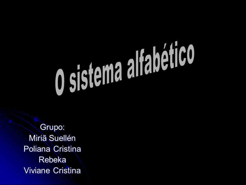 Grupo: Miriã Suellén Poliana Cristina Rebeka Viviane Cristina