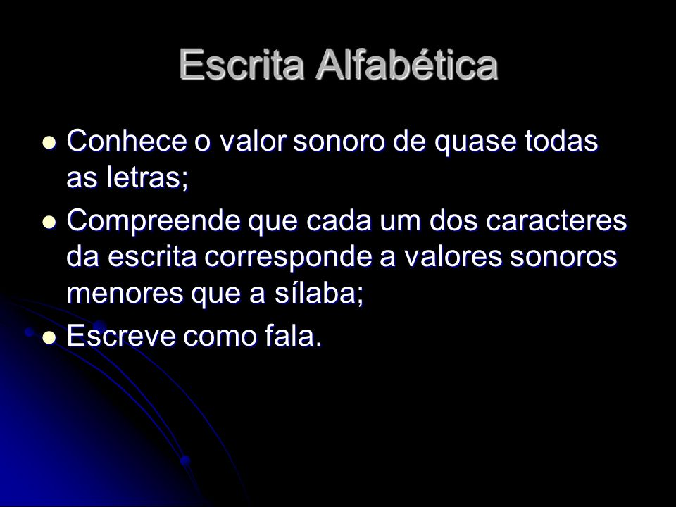 Escrita Alfabética Conhece o valor sonoro de quase todas as letras;
