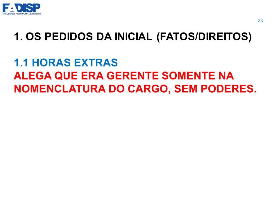 1. OS PEDIDOS DA INICIAL (FATOS/DIREITOS) 1.1 HORAS EXTRAS