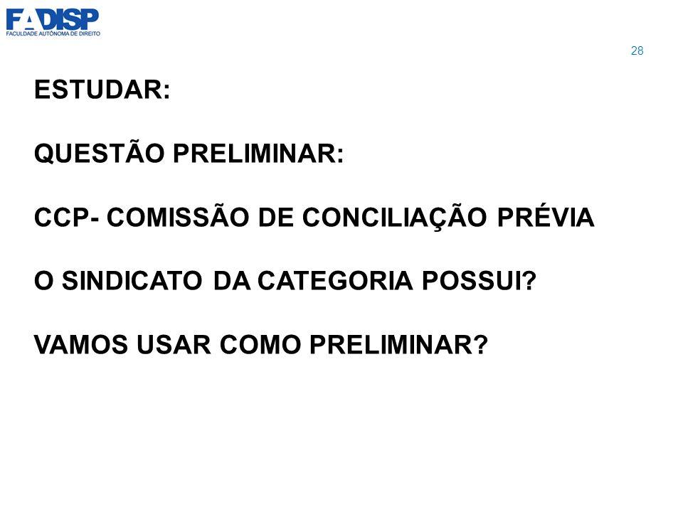 CCP- COMISSÃO DE CONCILIAÇÃO PRÉVIA O SINDICATO DA CATEGORIA POSSUI