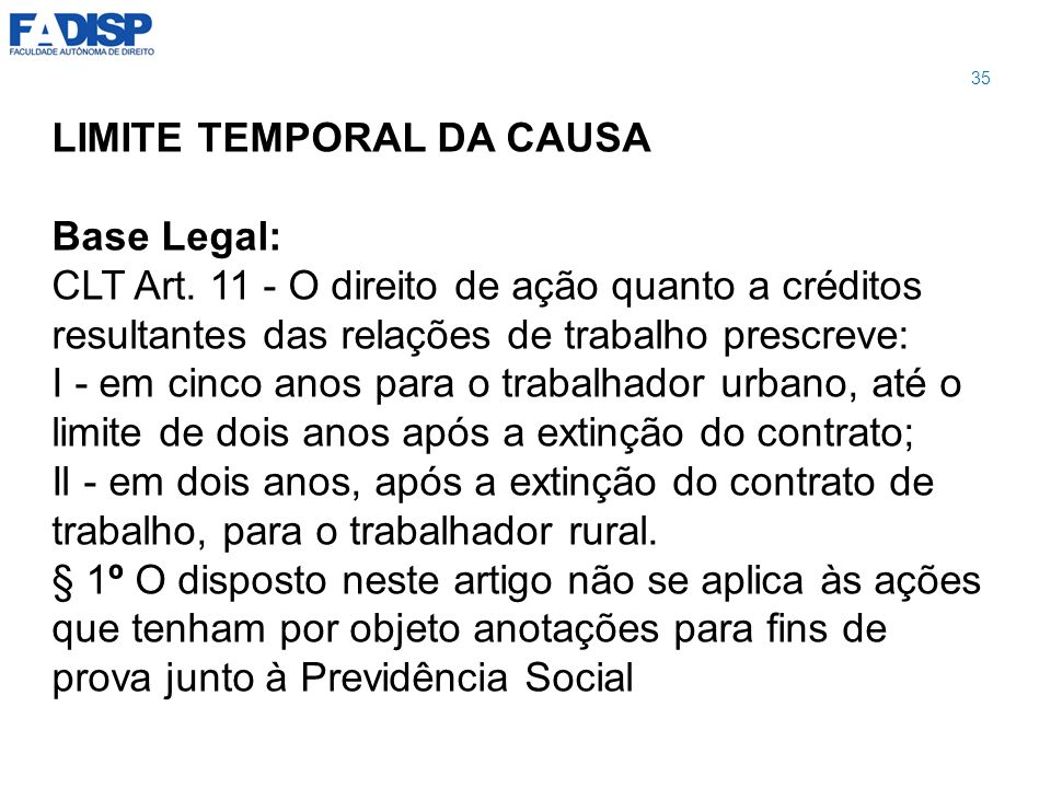 LIMITE TEMPORAL DA CAUSA Base Legal: