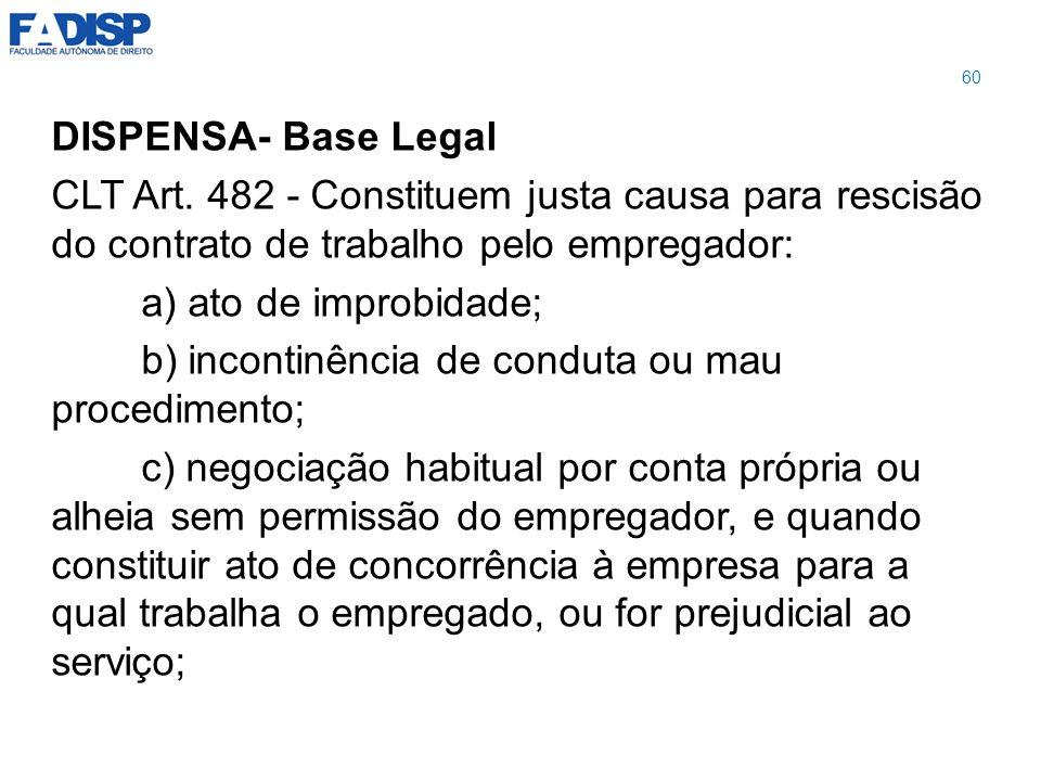 b) incontinência de conduta ou mau procedimento;
