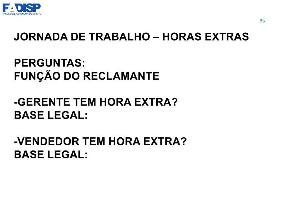 JORNADA DE TRABALHO – HORAS EXTRAS PERGUNTAS: FUNÇÃO DO RECLAMANTE
