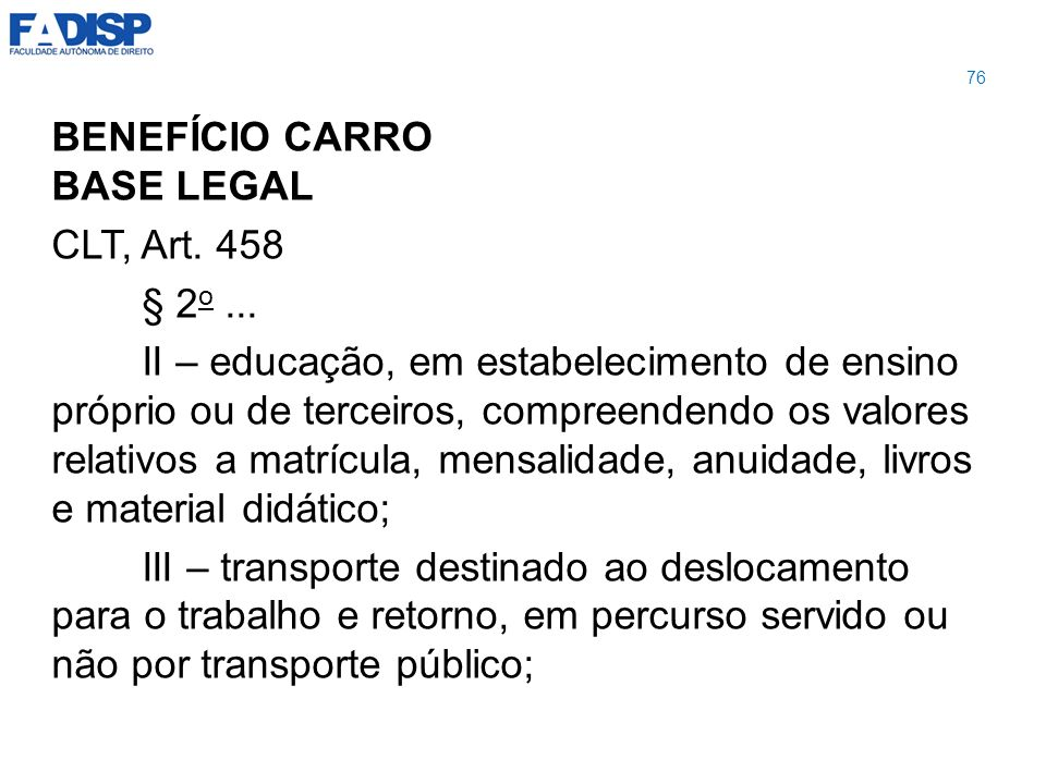 BENEFÍCIO CARRO BASE LEGAL CLT, Art. 458 § 2o ...