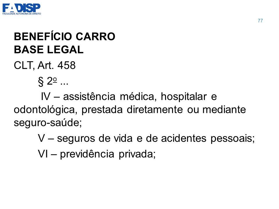 V – seguros de vida e de acidentes pessoais; VI – previdência privada;