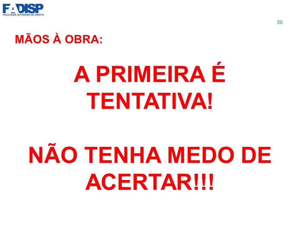 MÃOS À OBRA: A PRIMEIRA É TENTATIVA! NÃO TENHA MEDO DE ACERTAR!!!