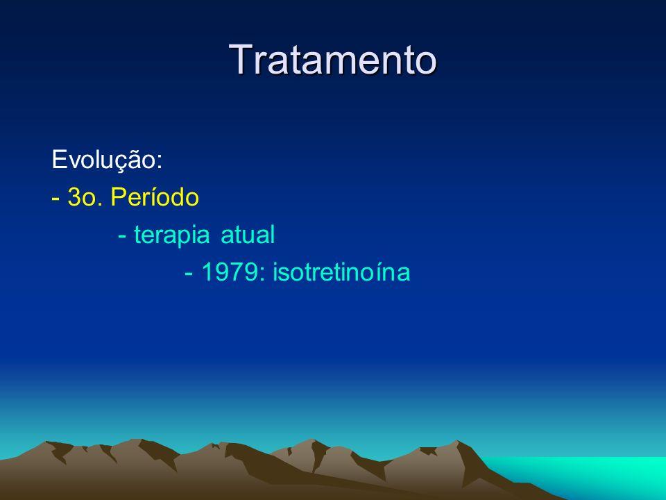 Tratamento Evolução: - 3o. Período - terapia atual