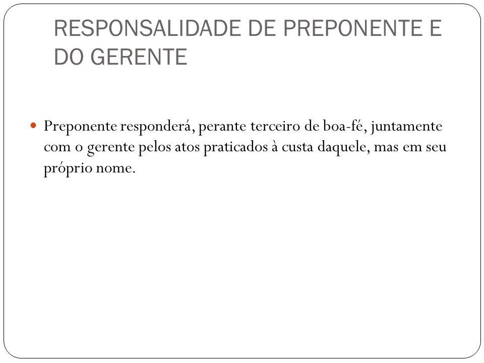 RESPONSALIDADE DE PREPONENTE E DO GERENTE