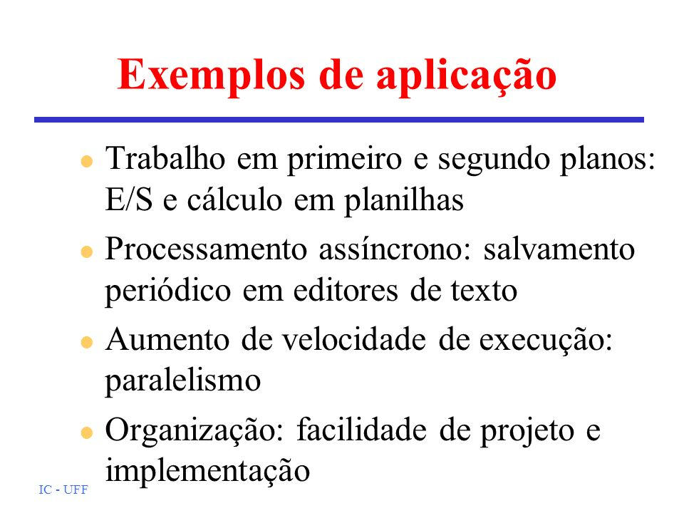 Exemplos de aplicaçãoTrabalho em primeiro e segundo planos: E/S e cálculo em planilhas.