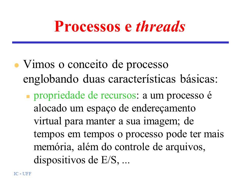 Processos e threads Vimos o conceito de processo englobando duas características básicas: