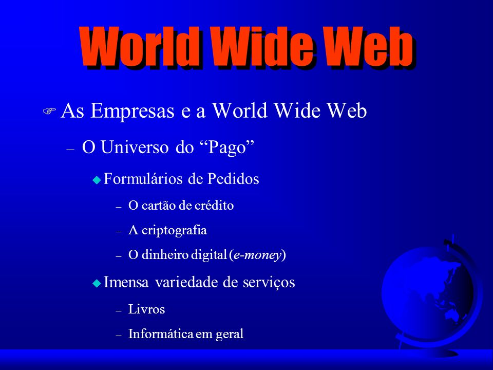 World Wide Web As Empresas e a World Wide Web O Universo do Pago