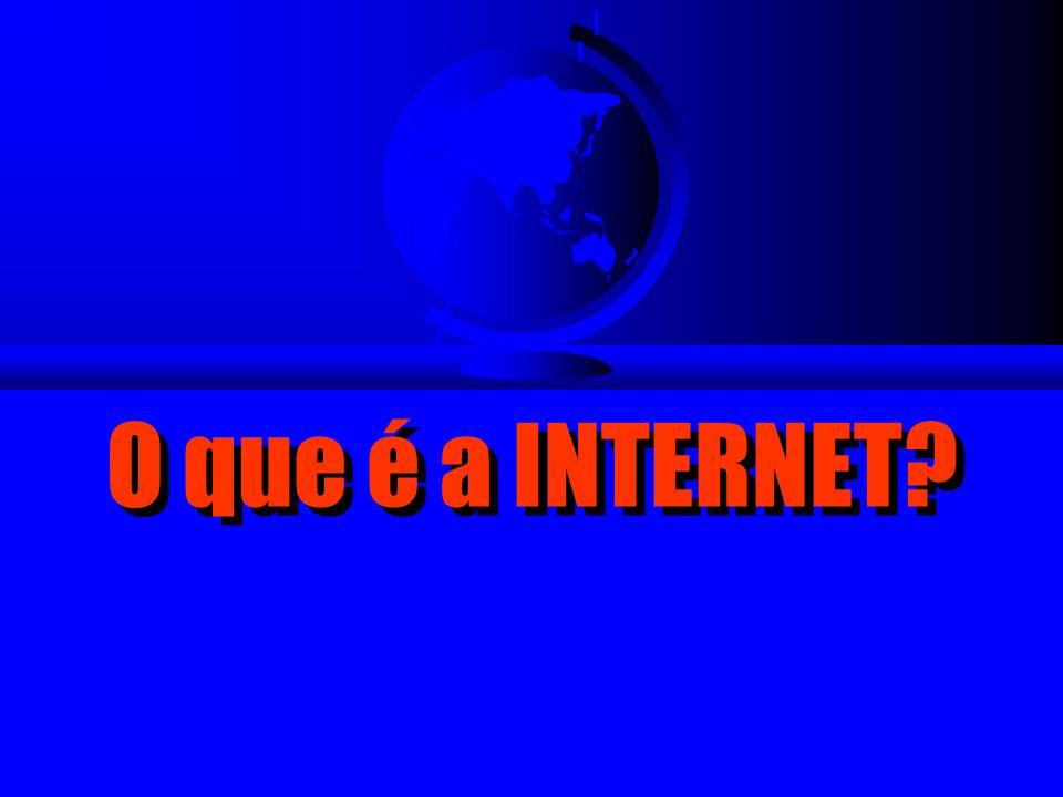 O que é a INTERNET