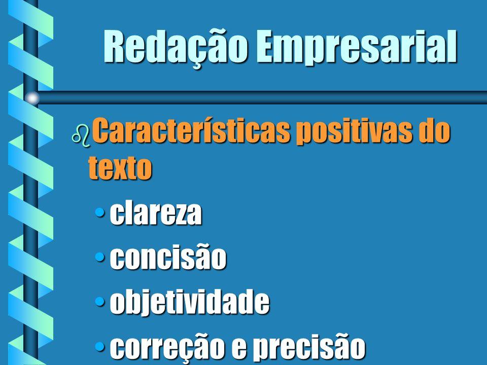 Redação Empresarial Características positivas do texto clareza