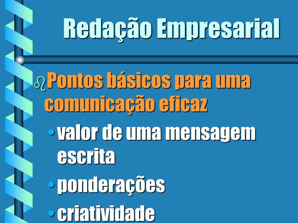 Redação Empresarial Pontos básicos para uma comunicação eficaz