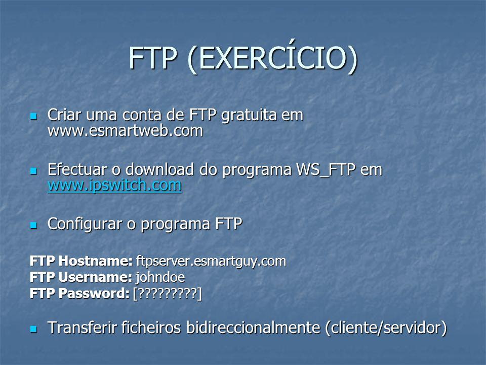 FTP (EXERCÍCIO) Criar uma conta de FTP gratuita em www.esmartweb.com