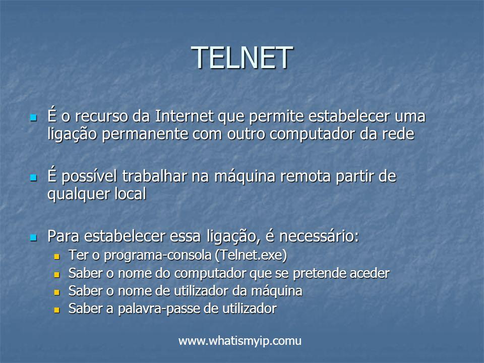 TELNET É o recurso da Internet que permite estabelecer uma ligação permanente com outro computador da rede.