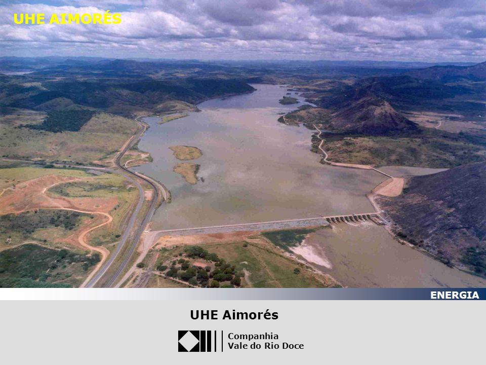 UHE AIMORÉS ENERGIA Julho/03 UHE Aimorés Companhia Vale do Rio Doce