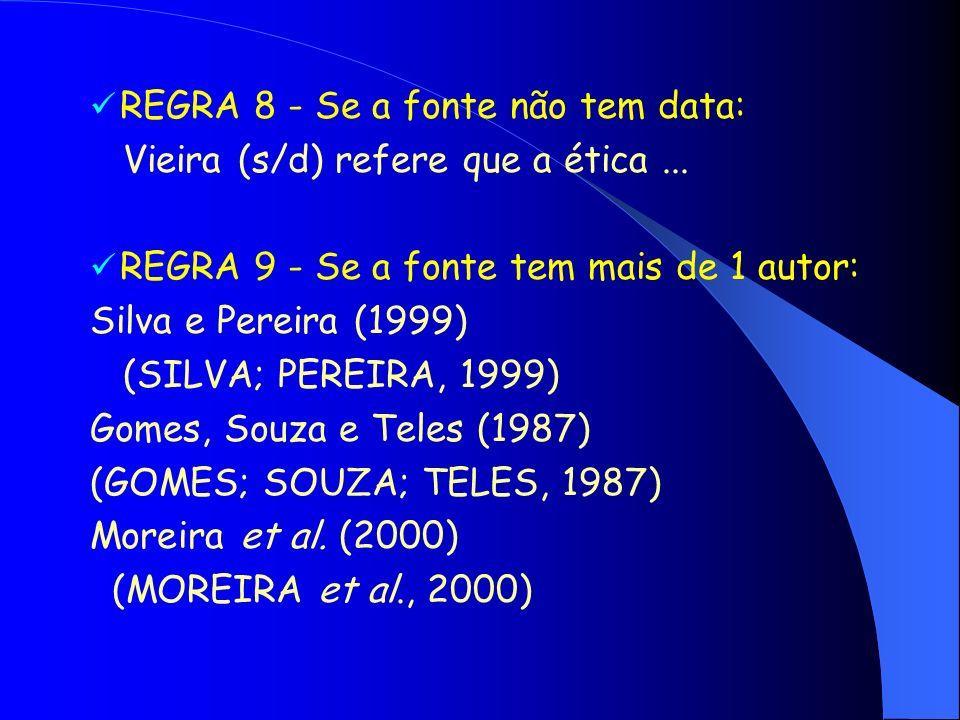 REGRA 8 - Se a fonte não tem data: