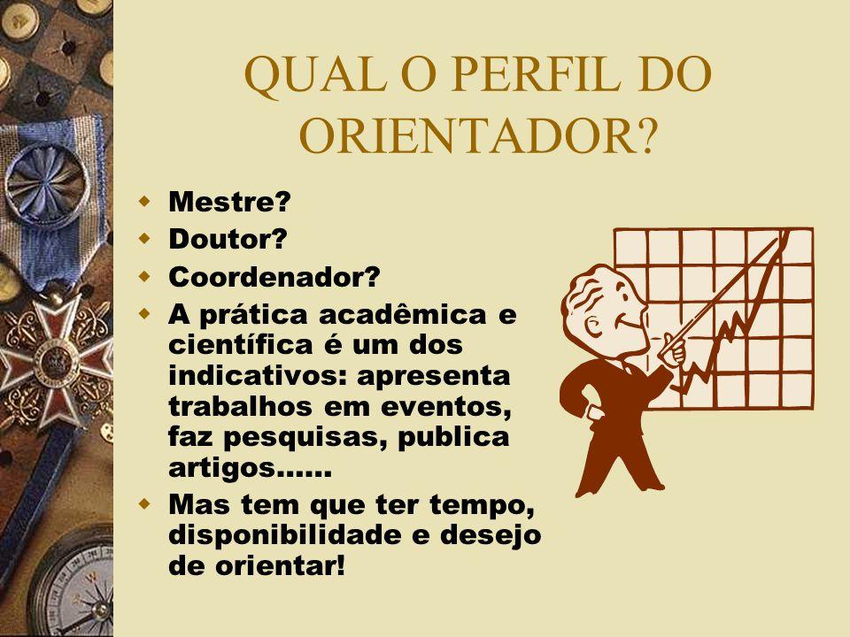 QUAL O PERFIL DO ORIENTADOR