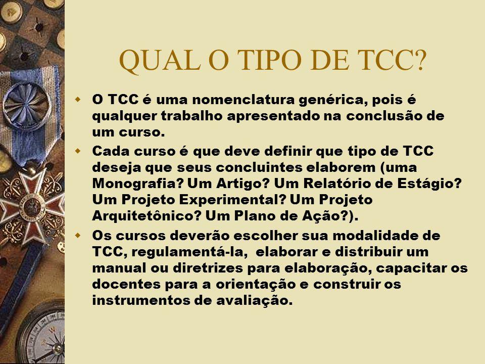 QUAL O TIPO DE TCC O TCC é uma nomenclatura genérica, pois é qualquer trabalho apresentado na conclusão de um curso.