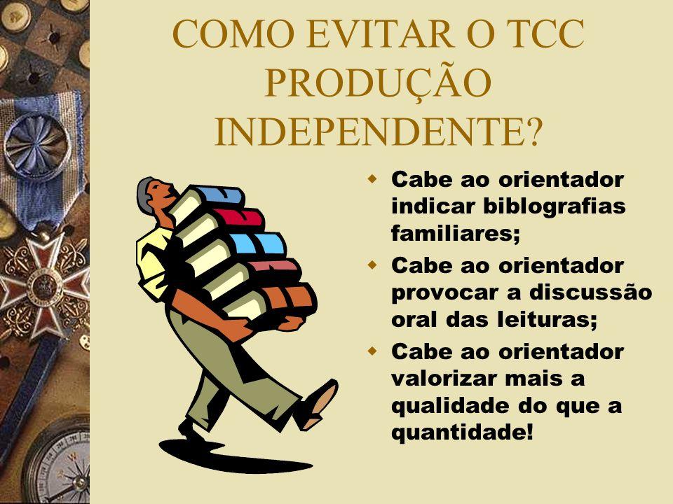 COMO EVITAR O TCC PRODUÇÃO INDEPENDENTE