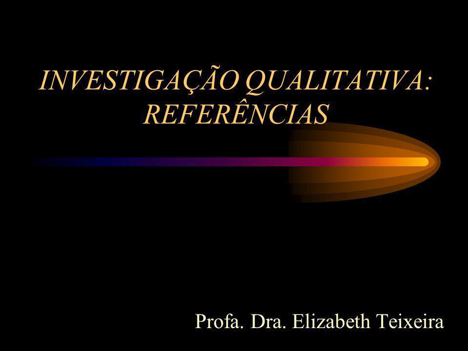 INVESTIGAÇÃO QUALITATIVA: REFERÊNCIAS
