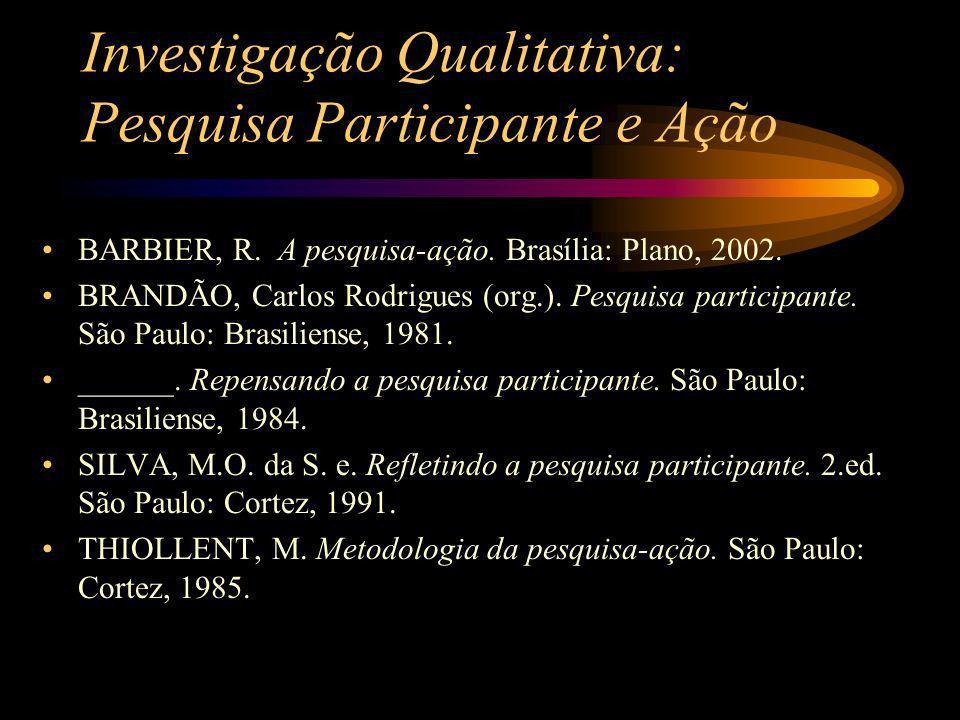 Investigação Qualitativa: Pesquisa Participante e Ação