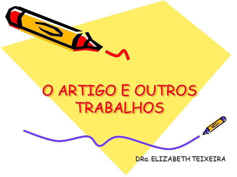 O ARTIGO E OUTROS TRABALHOS