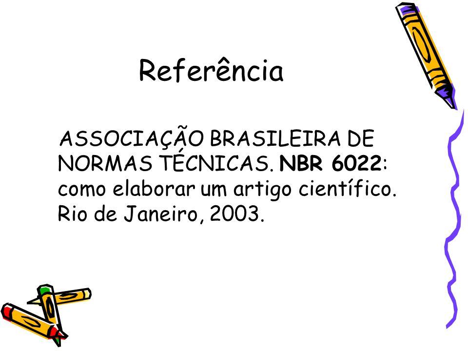 Referência ASSOCIAÇÃO BRASILEIRA DE NORMAS TÉCNICAS.