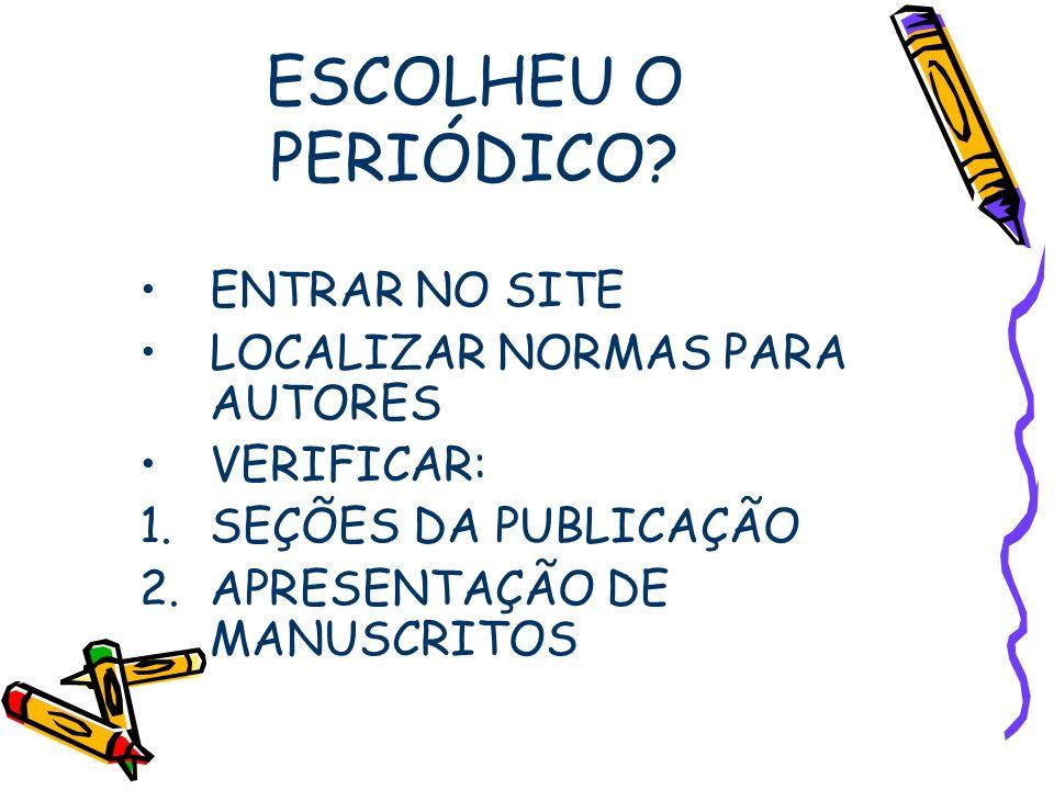 ESCOLHEU O PERIÓDICO ENTRAR NO SITE LOCALIZAR NORMAS PARA AUTORES