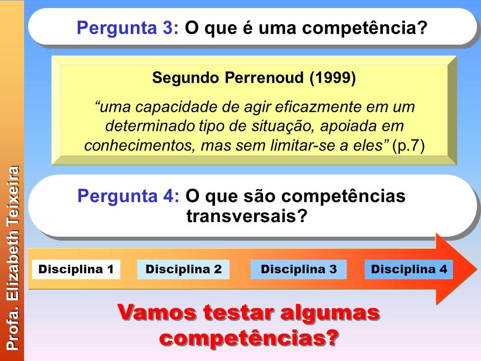 Pergunta 3: O que é uma competência