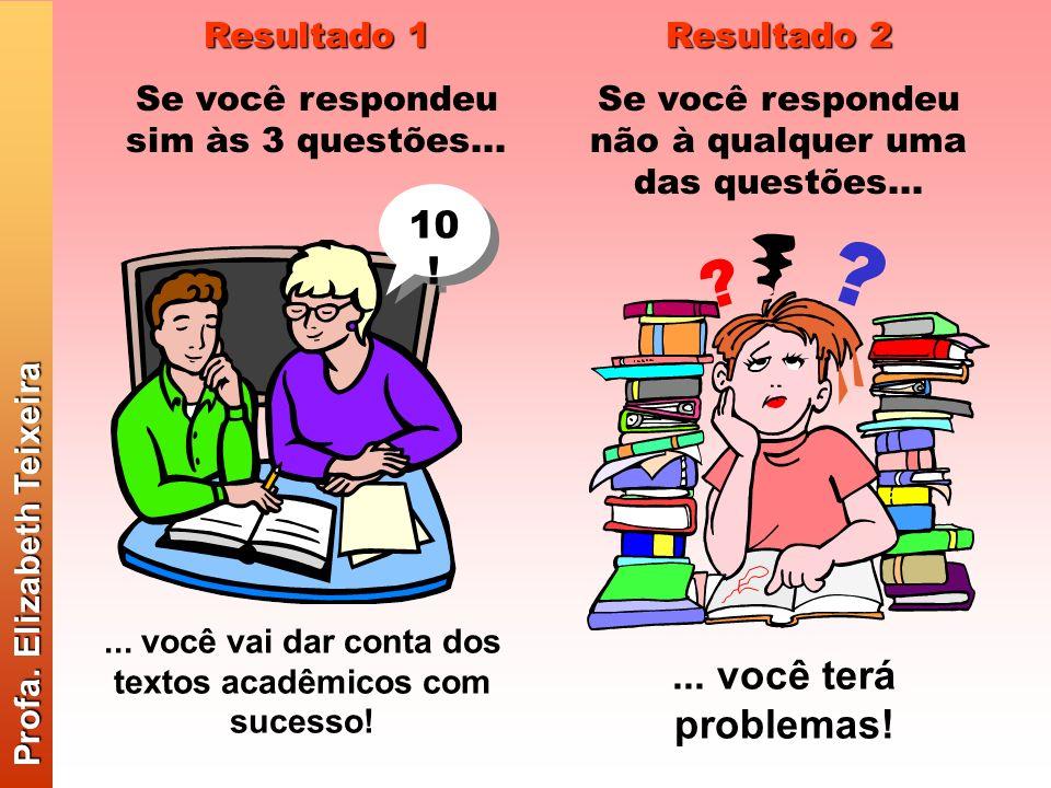 ... você vai dar conta dos textos acadêmicos com sucesso!