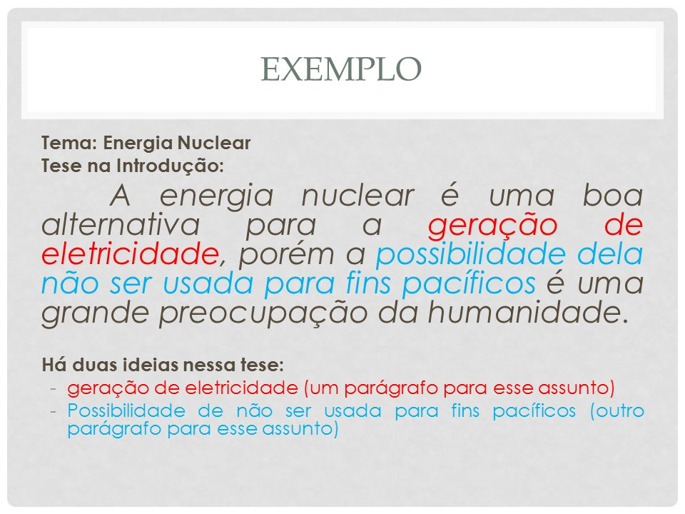 EXEMPLO Tema: Energia Nuclear Tese na Introdução:
