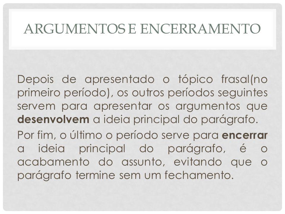 ARGUMENTOS E ENCERRAMENTO