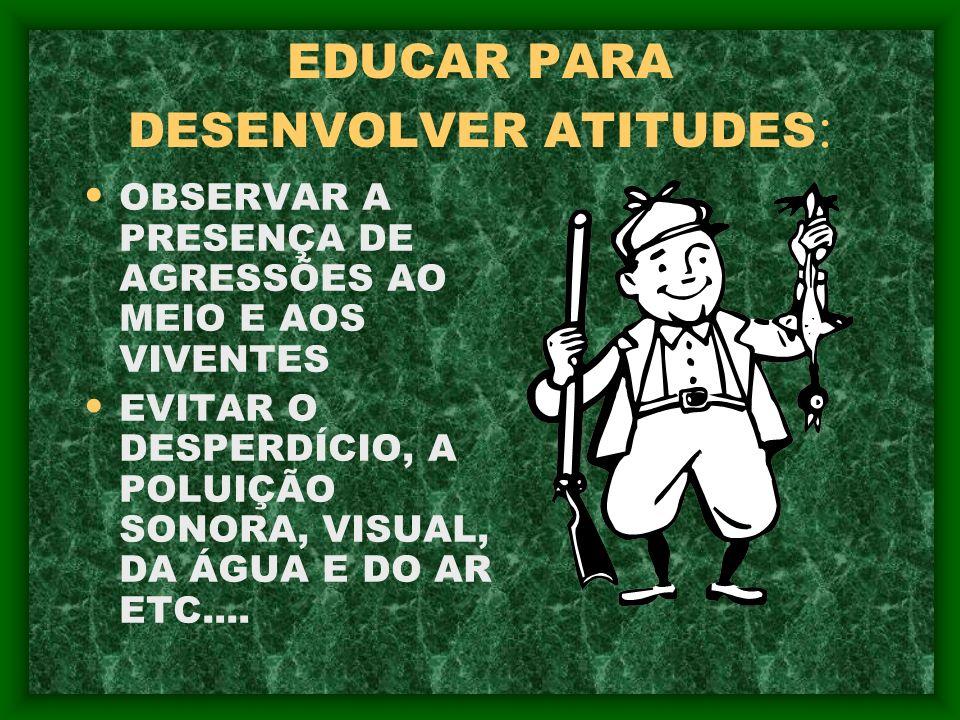 EDUCAR PARA DESENVOLVER ATITUDES: