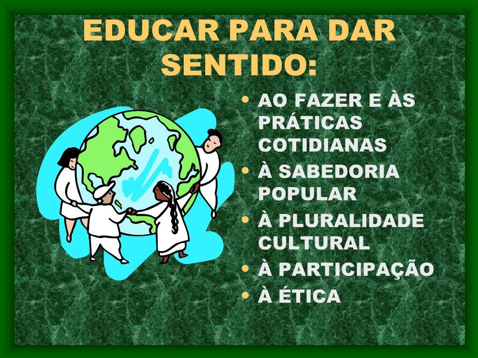 EDUCAR PARA DAR SENTIDO: