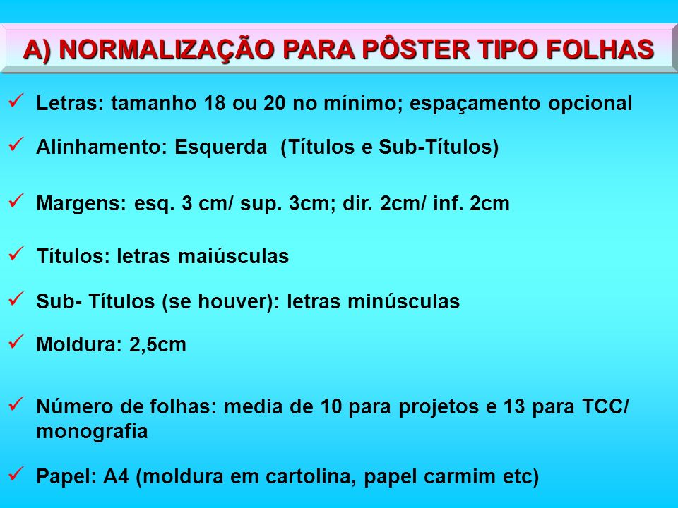 A) NORMALIZAÇÃO PARA PÔSTER TIPO FOLHAS