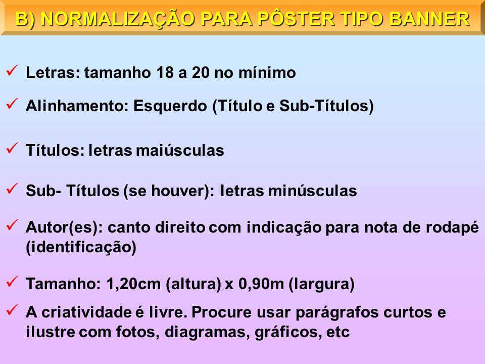 B) NORMALIZAÇÃO PARA PÔSTER TIPO BANNER