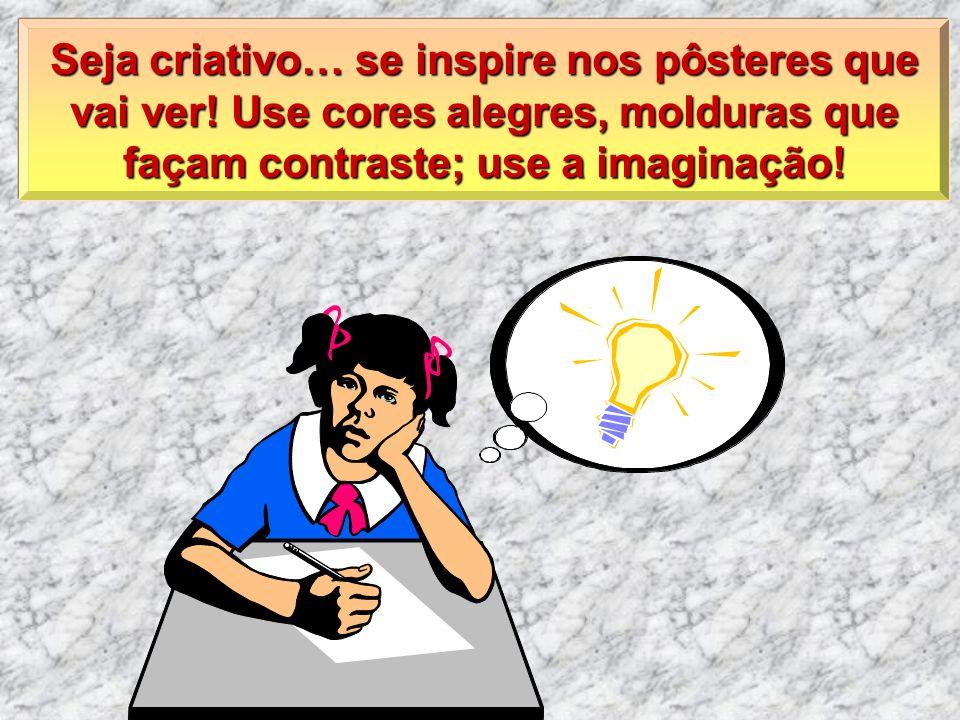 Seja criativo… se inspire nos pôsteres que vai ver