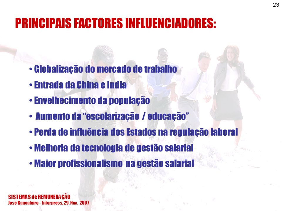 PRINCIPAIS FACTORES INFLUENCIADORES: